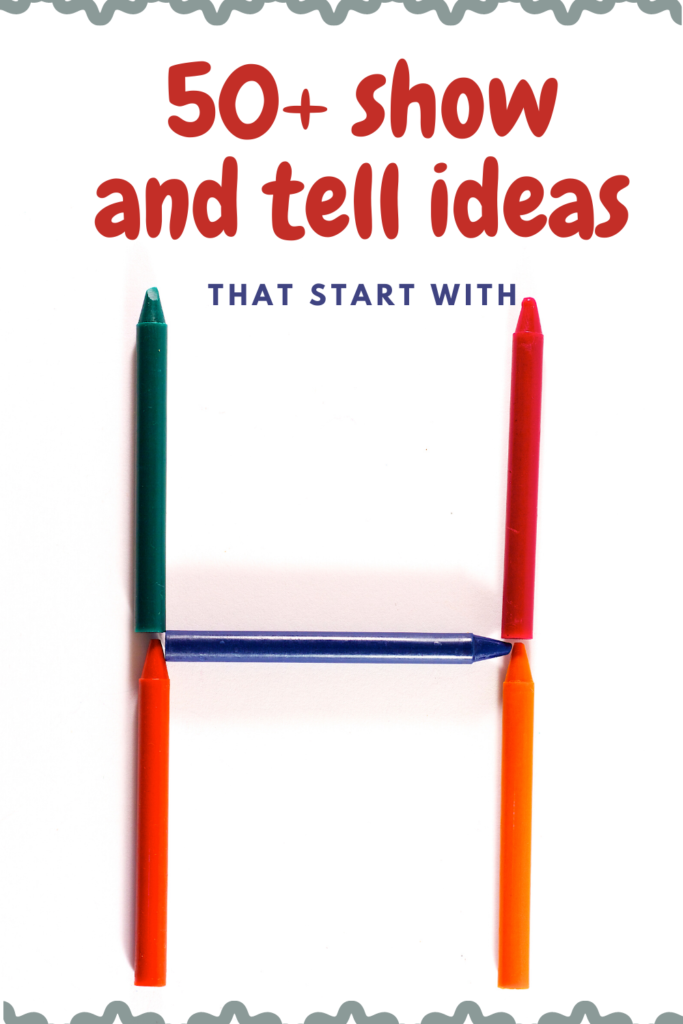pinterest pin with 50+ show and tell ideas that start with H