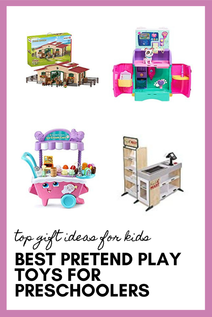 Best Pretend or Dramatic Play Toys for Preschoolers as part of the best toys for preschoolers