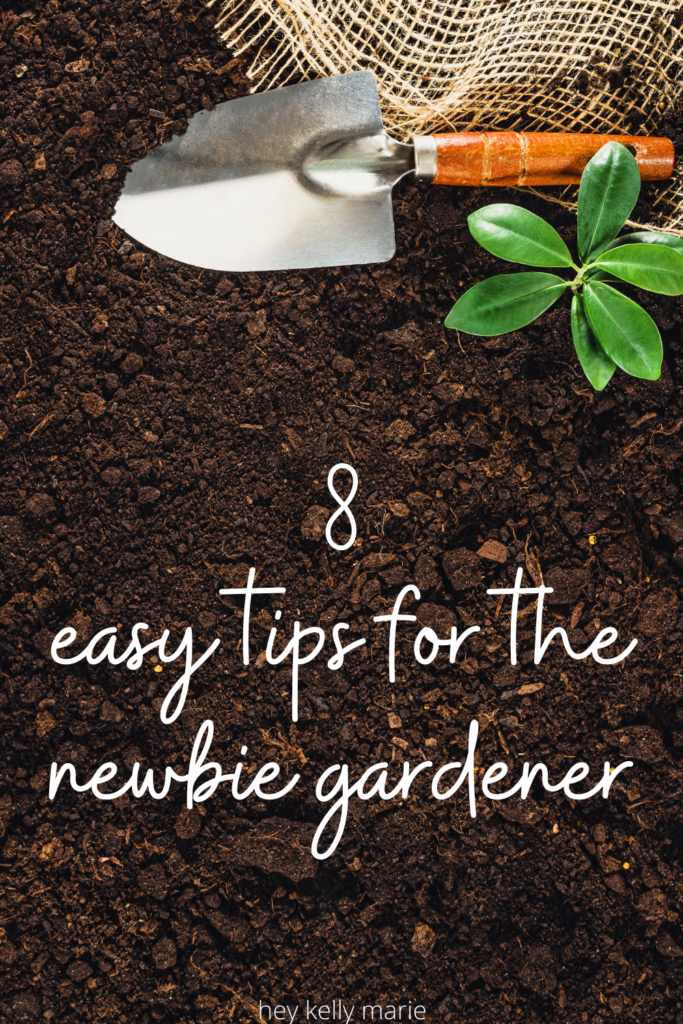 pin with 8 easy tips for the new gardener