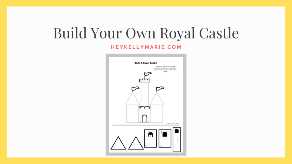 click here to get the download of the build your own royal castle printable